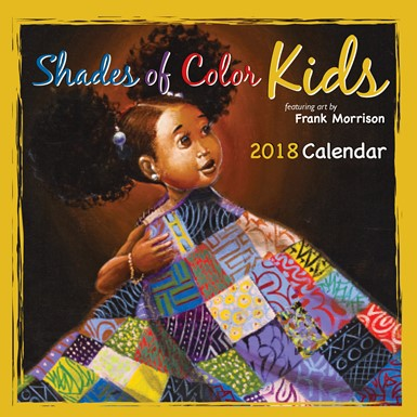 2018 Shades of Color Kids by Frank Morrison African American Calendar (18SK)