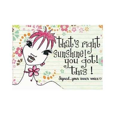 NEW! That's Right Sunshine You Got This!  Magnet (M429)